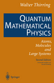 Quantum Mathematical Physics - Walter Thirring