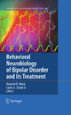 Behavioral Neurobiology of Bipolar Disorder and its Treatment - Husseini K. Manji; Carlos A. Zarate Jr.
