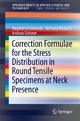 Correction Formulae for the Stress Distribution in Round Tensile Specimens at Neck Presence - Magdalena Gromada; Gennady Mishuris; Andreas Öchsner