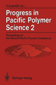 Progress in Pacific Polymer Science 2 - Y. Imanishi