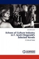 Echoes of Culture Industry in F. Scott Fitzgerald's Selected Novels - Leila Behrouzfar
