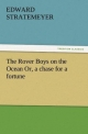 The Rover Boys on the Ocean Or, a chase for a fortune - Edward Stratemeyer