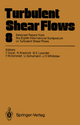 Turbulent Shear Flows 8 Format: Softcover