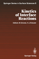Kinetics of Interface Reactions - Michael Grunze; Hans-Jürgen Kreuzer