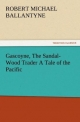 Gascoyne, The Sandal-Wood Trader A Tale of the Pacific - Robert M. Ballantyne