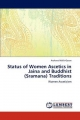 Status of Women Ascetics in Jaina and Buddhist (Sramana) Traditions - Archana Malik-Goure