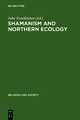 Shamanism and Northern Ecology (Religion and Society)