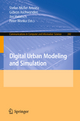 Digital Urban Modeling and Simulation - Stefan Müller Arisona; Gideon Aschwanden; Jan Halatsch; Peter Wonka