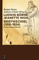 Briefwechsel (1818-1824) - Ludwig Börne; Jeanette Wohl; Renate Heuer; Andreas Schulz