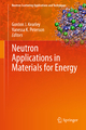 Neutron Applications in Materials for Energy - Gordon J. Kearley;  Vanessa K. Peterson