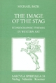 The Image of the Stag: Iconographic Themes in Western Art (Saecvla Spiritalia)