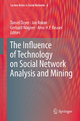 The Influence of Technology on Social Network Analysis and Mining - Tansel Özyer; Jon Rokne; Gerhard Wagner; Arno H.P. Reuser