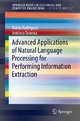 Advanced Applications of Natural Language Processing for Performing Information Extraction - Mário Jorge Ferreira Rodrigues; António Joaquim da Silva Teixeira