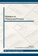 Robotics in Theory and Practice: Selected, Peer Reviewed Papers from the ROBTEP 2012, 14th - 16th November 2012, Strbske Pleso, High Tatras, Slovakia - Lucia Pachnikova; Mikulas Hajduk
