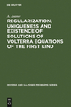 Regularization, Uniqueness and Existence of Solutions of Volterra Equations of the First Kind - A. Asanov