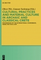 Cultural Practices and Material Culture in Archaic and Classical Crete - Oliver Pilz;  Gunnar Seelentag