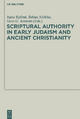 Scriptural Authority in Early Judaism and Ancient Christianity - Géza G. Xeravits;  Tobias Nicklas;  Isaac Kalimi