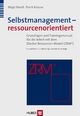 Selbstmanagement – ressourcenorientier - Maja Storch;  Frank Krause