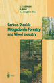 Carbon Dioxide Mitigation in Forestry and Wood Industry - Gundolf H. Kohlmaier; Michael Weber; Richard A. Houghton
