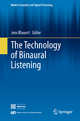 The Technology Of Binaural Listening.