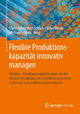 Flexible Produktionskapazität innovativ managen - Christopher Marc Schlick; Klaus Moser; Michael Schenk