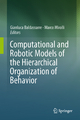 Computational and Robotic Models of the Hierarchical Organization of Behavior - Gianluca Baldassarre; Marco Mirolli