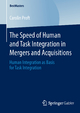 The Speed of Human and Task Integration in Mergers and Acquisitions - Carolin Proft