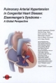 Pulmonary Arterial Hypertension in Congenital Heart Disease: Eisenmengers Syndrome - A Global Perspective - Harald Kaemmerer; Koichiro Niwa; Erwin Oechslin
