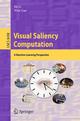 Visual Saliency Computation: A Machine Learning Perspective (Lecture Notes in Computer Science / Image Processing, Computer Vision, Pattern Recognition, and Graphics)