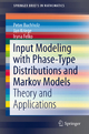 Input Modeling with Phase-Type Distributions and Markov Models - Peter Buchholz; Jan Kriege; Iryna Felko
