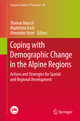 Coping with Demographic Change in the Alpine Regions: Actions and Strategies for Spatial and Regional Development (European Studies of Population)