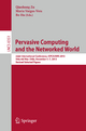 Pervasive Computing and the Networked World - Qiaohong Zu; Maria Vargas-Vera; Bo Hu