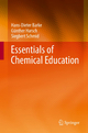 Essentials of Chemical Education - Hans-Dieter Barke; Günther Harsch; Siegbert Schmid