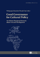 Good Governance for Cultural Policy - Wolfgang Schneider; Daniel Gad