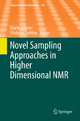 Novel Sampling Approaches in Higher Dimensional NMR - Martin Billeter; Vladislav Orekhov