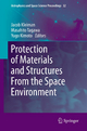 Protection of Materials and Structures From the Space Environment - Jacob Kleiman; Masahito Tagawa; Yugo Kimoto
