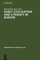 Early Civilization and Literacy in Europe - Harald Haarmann