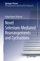 Novel Selenium-Mediated Rearrangements and Cyclisations - Sohail Anjum Shahzad