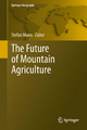The Future of Mountain Agriculture - Stefan Mann