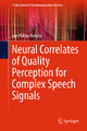 Neural Correlates of Quality Perception for Complex Speech Signals - Jan-Niklas Antons