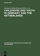 Childhood and Youth in Germany and The Netherlands - Manuela DuBois-Reymond; René Diekstra; Klaus Hurrelmann; Els Peters