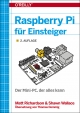 Raspberry Pi für Einsteiger - Matt Richardson; Shawn Wallace