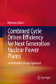 Combined Cycle Driven Efficiency for Next Generation Nuclear Power Plants - Bahman Zohuri
