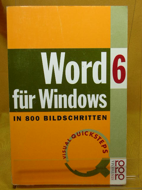 Word 6 für Windows in 800 Bildschritten: (rororo Computer; Visual QuickSteps) - Broszat-Kehl, Gabriele