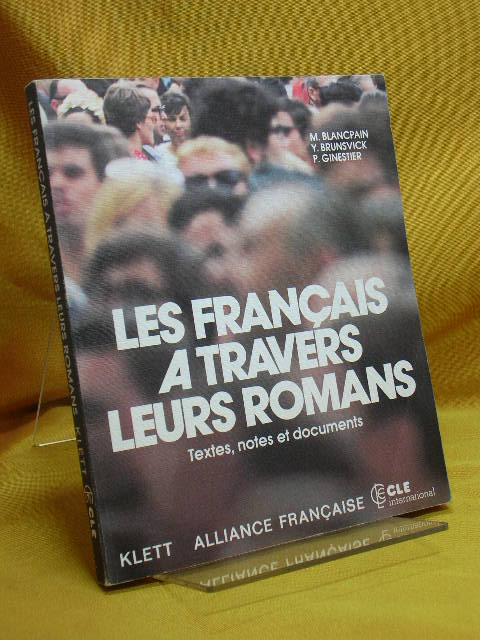 Les français a travers leurs romans : textes, notes et documents. Alliance Française , CLE Internat. ... - Blancpain, Marc