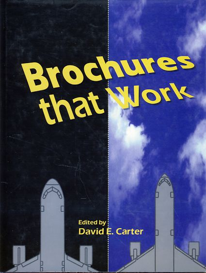 Brochures that work. Book Designer: Suzanna M. W. Brown. - Carter, David E. (Ed.)