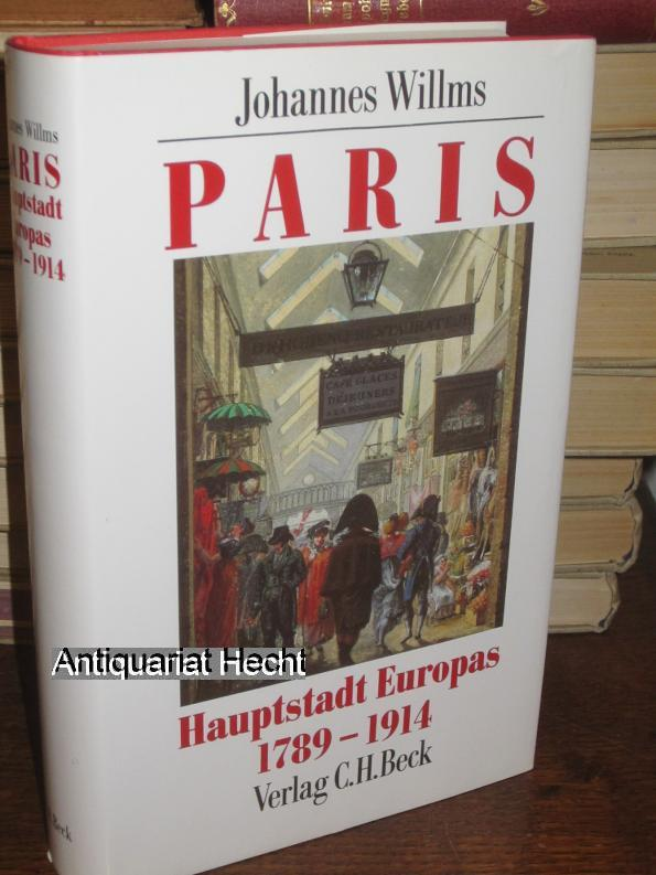 PARIS: HAUPTSTADT EUROPE 1789-1914.