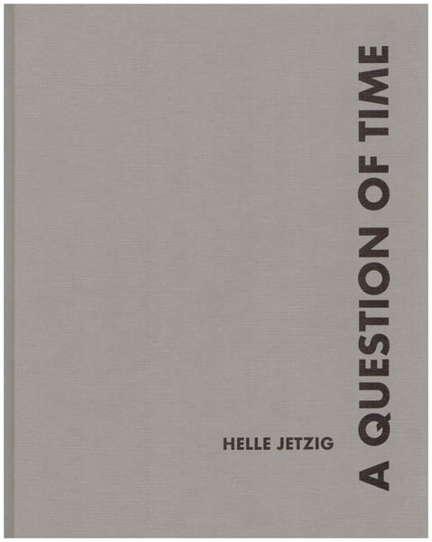 Helle Jetzig: A question of time. - Böker, Regina u. a.