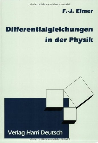 Differentialgleichungen in der Physik - Elmer, Franz-Josef
