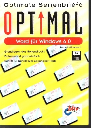 Word für Windows 6.0 - Optimale Serienbriefe - Kowatsch, Isabella